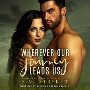 Wherever Our Journey Leads Us Audiobook By SM Stryker cover art