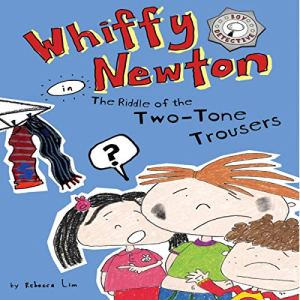 Whiffy Newton in The Riddle of the Two-Tone Trousers Audiobook By Rebecca Lim cover art