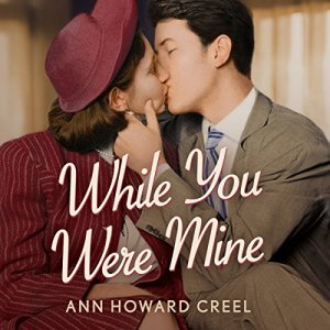 While You Were Mine Audiobook By Ann Howard Creel cover art