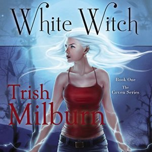 White Witch Audiobook By Trish Milburn cover art