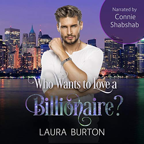 Who Wants to Love a Billionaire? Audiobook By Laura Burton cover art