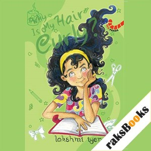 Why Is My Hair Curly? Audiobook By Lakshmi Iyer cover art