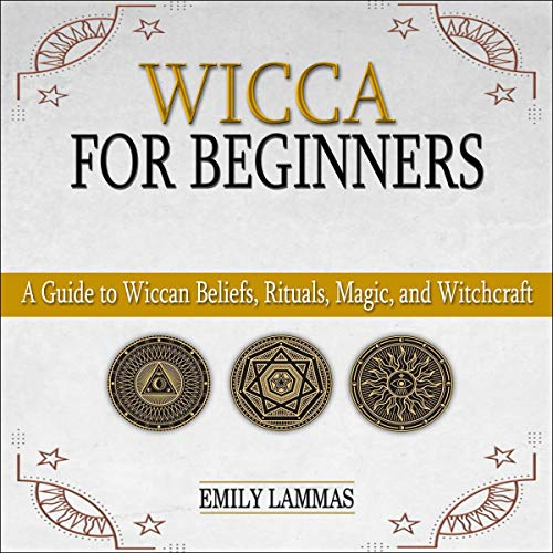 Wicca for Beginners Audiobook By Emily Lammas cover art