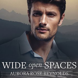 Wide Open Spaces Audiobook By Aurora Rose Reynolds cover art