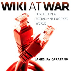 Wiki at War: Conflict in a Socially Networked World Audiobook By Dr. James Jay Carafano PhD cover art