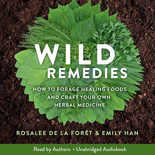 Wild Remedies Audiobook By Rosalee de la Forêt, Emily Han cover art