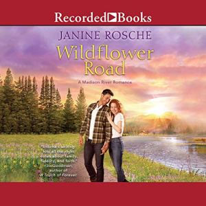Wildflower Road Audiobook By Janine Rosche cover art