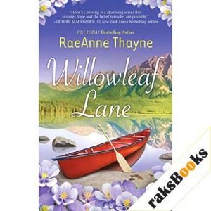 Willowleaf Lane Audiobook By RaeAnne Thayne cover art