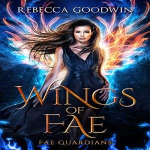 Wings of Fae Audiobook By Rebecca Goodwin cover art