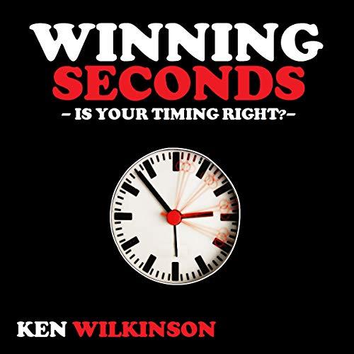 Winning Seconds Audiobook By Ken Wilkinson cover art