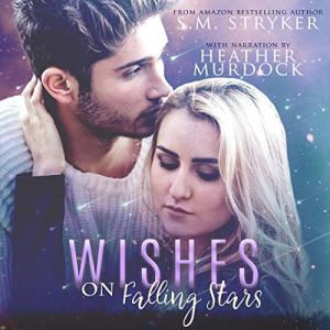 Wishes on Falling Stars Audiobook By SM Stryker cover art