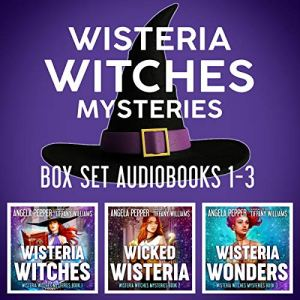 Wisteria Witches Mysteries: Box Set, Books 1-3 Audiobook By Angela Pepper cover art