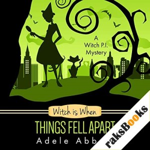 Witch Is When Things Fell Apart Audiobook By Adele Abbott cover art