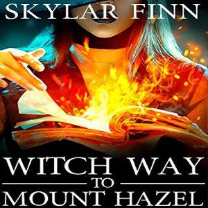 Witch Way to Mount Hazel Audiobook By Skylar Finn cover art