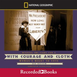 With Courage and Cloth Audiobook By Ann Bausum cover art