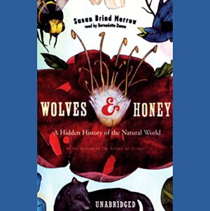 Wolves and Honey Audiobook By Susan Brind Morrow cover art
