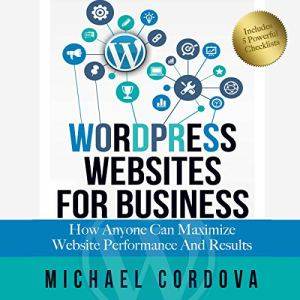 Wordpress Websites for Business Audiobook By Michael Cordova cover art