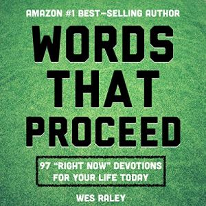 Words That Proceed Audiobook By Wes Raley cover art