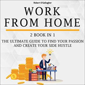 Work from Home: 2 Book in 1 Audiobook By Robert O'Gallagher cover art