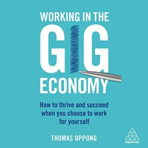Working in the Gig Economy Audiobook By Thomas Oppong cover art