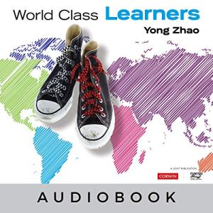 World Class Learners Audiobook By Yong Zhao cover art