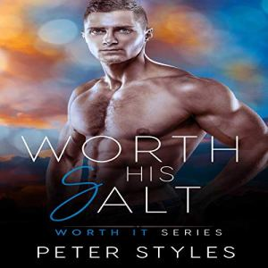 Worth His Salt Audiobook By Peter Styles cover art