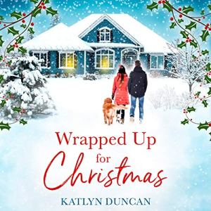 Wrapped Up for Christmas Audiobook By Katlyn Duncan cover art