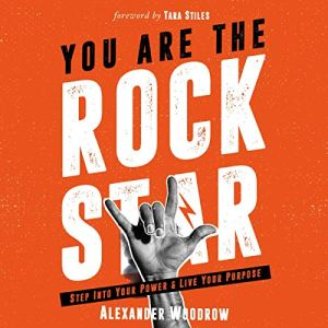 You Are the Rock Star Audiobook By Alexander Woodrow cover art
