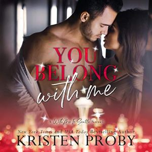 You Belong With Me Audiobook By Kristen Proby cover art