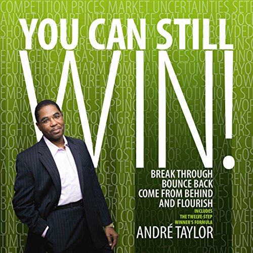 You Can Still Win! Audiobook By Andre Taylor cover art