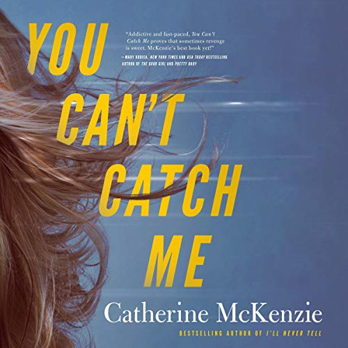 You Can't Catch Me Audiobook By Catherine McKenzie cover art