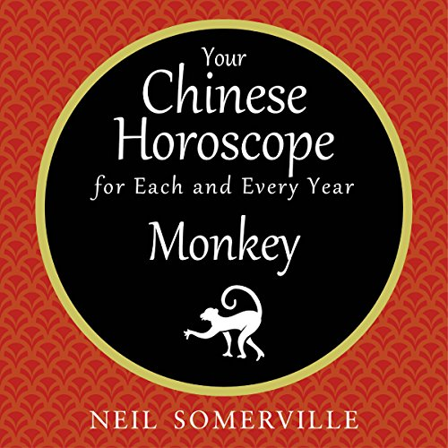 Your Chinese Horoscope for Each and Every Year - Monkey Audiobook By Neil Somerville cover art