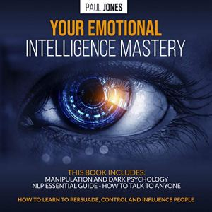Your Emotional Intelligence Mastery Audiobook By Paul Jones cover art