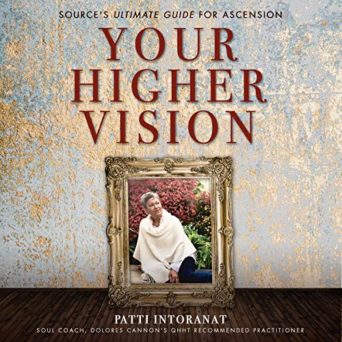 Your Higher Vision Audiobook By Patti Intoranat cover art