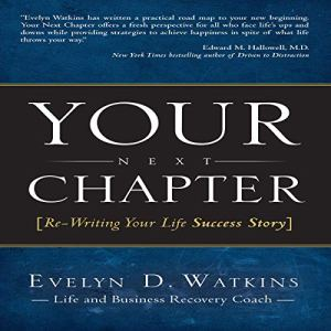 Your Next Chapter: Re-Writing Your Life Success Story Audiobook By Evelyn Watkins cover art