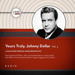 Yours Truly, Johnny Dollar, Vol. 4 Audiobook By Black Eye Entertainment cover art