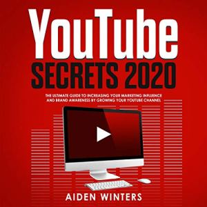 YouTube Secrets 2020 Audiobook By Aiden Winters cover art