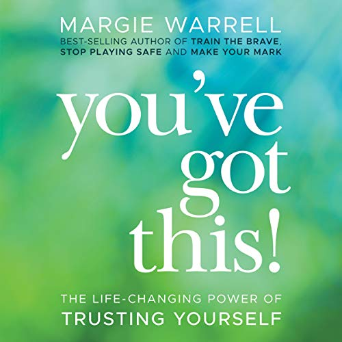 You've Got This Audiobook By Margie Warrell cover art
