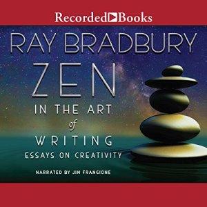 Zen in the Art of Writing Audiobook By Ray Bradbury cover art