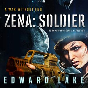 Zena: Soldier Audiobook By Edward Lake cover art