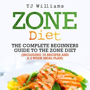 Zone Diet: The Ultimate Beginners Guide to the Zone Diet Audiobook By TJ Williams cover art