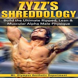 Zyzz's Shreddology Audiobook By Mt. Olympus Aesthetic Department cover art