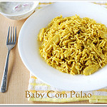 Baby corn pulao recipe