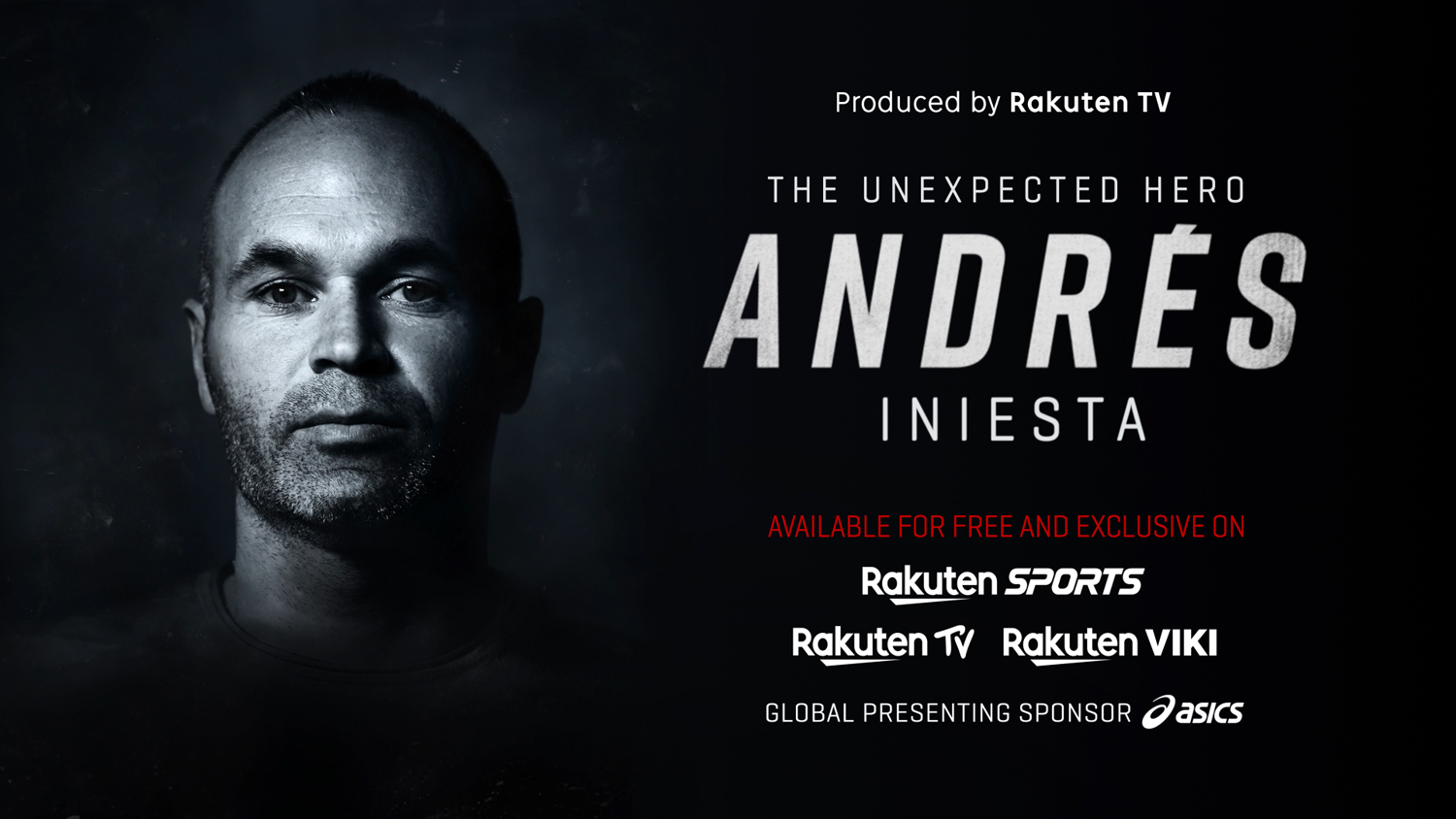 "Now available on Rakuten TV, Rakuten Sports and Rakuten Viki, ""Andrés Iniesta – The unexpected hero"" reveals that this champion is an even bigger hero when he steps off the pitch."