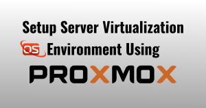 Virtualization, the Proxmox way