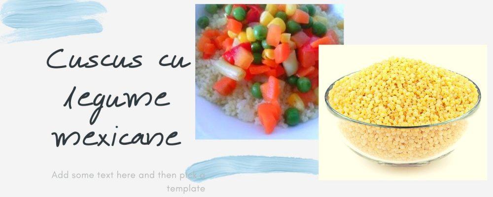 Cuscus cu legume mexicane (2)