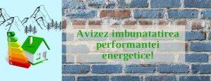 Avizez imbunatatirea performantei energetice!