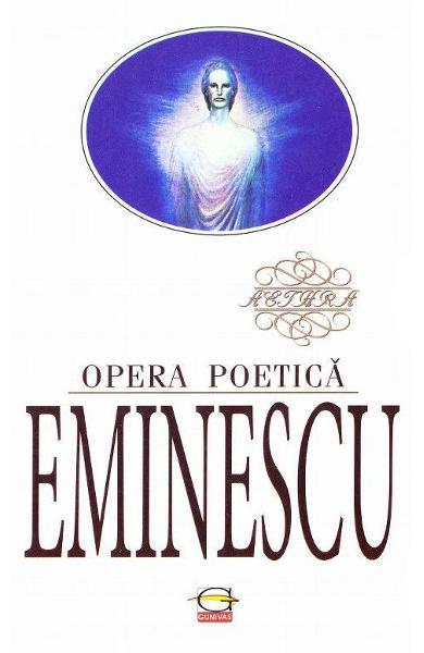 Opera poetica - Mihai Eminescu