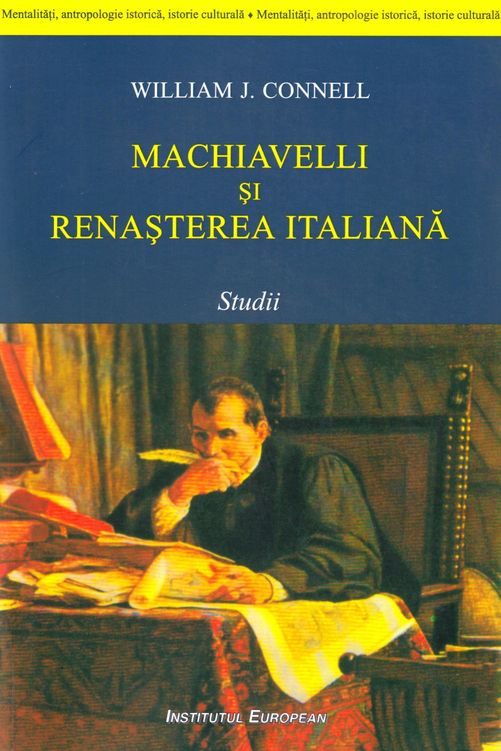 Machiavelli si renasterea italiana - William J. Connell
