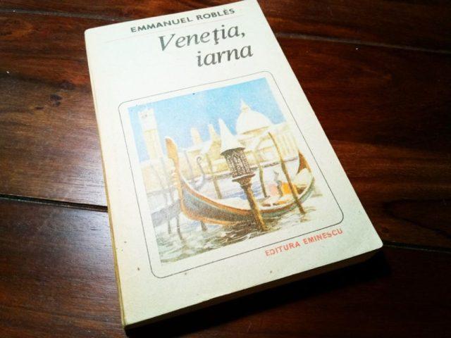 """In cautarea libertatii - """"Venetia iarna"""" de Emmanuel Robles"""